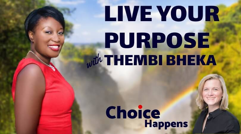 Ep. 009 – Live Your Purpose with Thembi Bheka