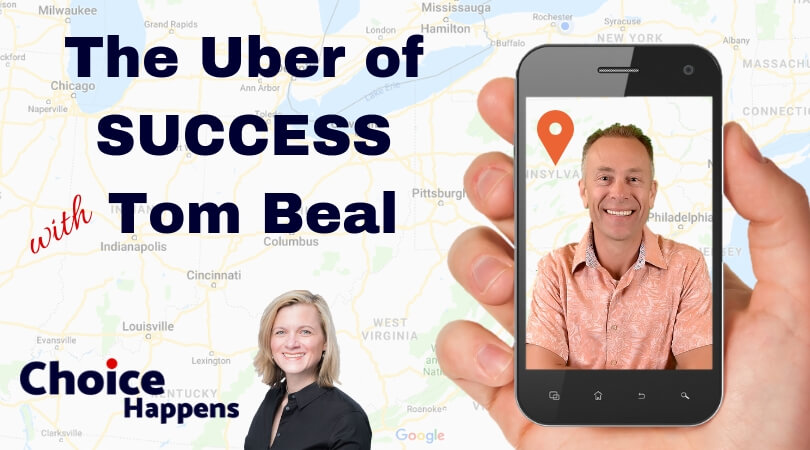 Ep. 002 – Uber of Success with Tom Beal